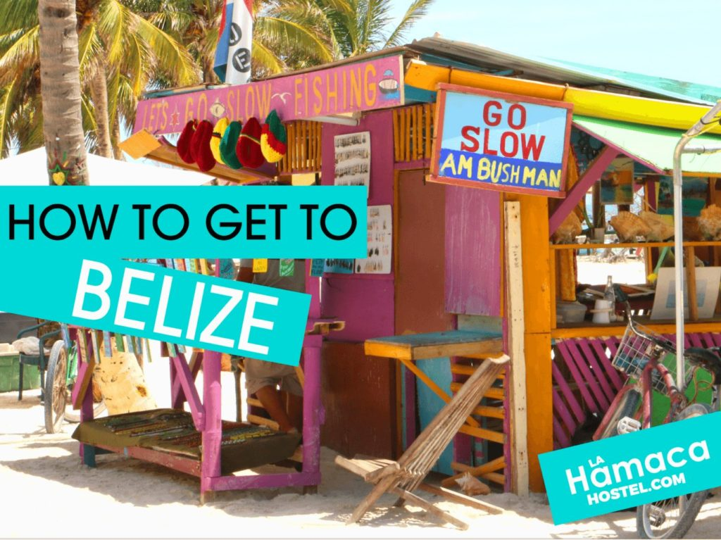 How to get to Belize - La Hamaca Hostel
